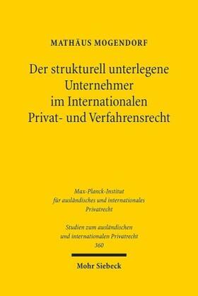 Mogendorf | Der strukturell unterlegene Unternehmer im Internationalen Privat- und Verfahrensrecht | Buch