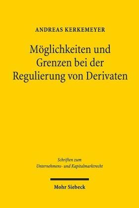 Kerkemeyer   Möglichkeiten und Grenzen bei der Regulierung von Derivaten   Buch