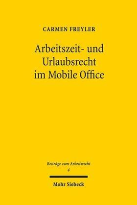 Arbeitszeit- und Urlaubsrecht im Mobile Office