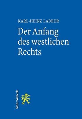 Ladeur | Der Anfang des westlichen Rechts | Buch