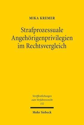 Kremer   Strafprozessuale Angehörigenprivilegien im Rechtsvergleich   Buch