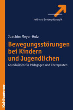 Meyer-Holz | Bewegungsstörungen bei Kindern und Jugendlichen | Buch