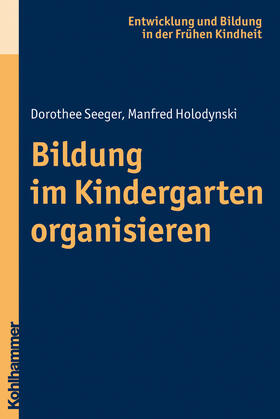 Holodynski/Seeger | Bildung im Kindergarten organisieren | Buch