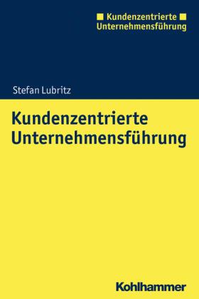 Lubritz | Kundenzentrierte Unternehmensführung | Buch