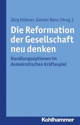 Die Reformation der Gesellschaft neu denken