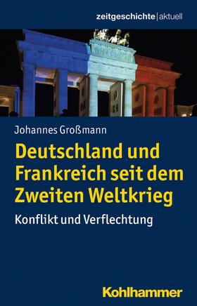 Deutschland und Frankreich seit dem Zweiten Weltkrieg