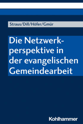 Die Netzwerkperspektive in der evangelischen Gemeindearbeit
