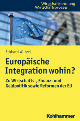 Europäische Integration wohin?