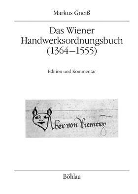 Das Wiener Handwerksordnungsbuch (1364–1555)