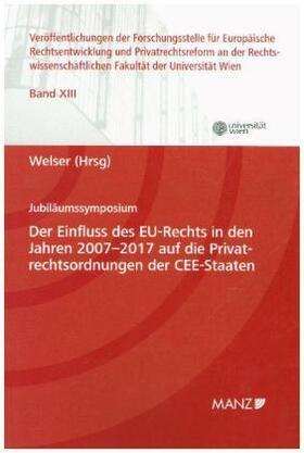Der Einfluss des EU-Rechts in den Jahren 2007 - 2017 auf die Privatrechtsordnungen der CEE-Staaten