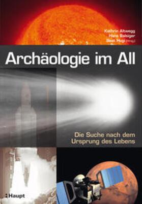 Altwegg/Balsiger/Hugi | Archäologie im All | Buch