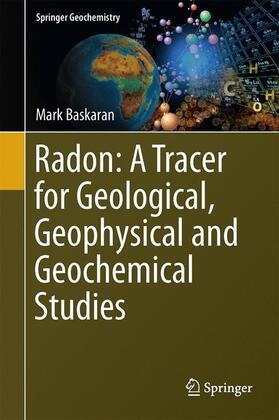 Baskaran   Radon: A Tracer for Geological, Geophysical and Geochemical Studies   Buch