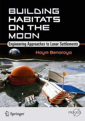 Benaroya | Building Habitats on the Moon | Buch