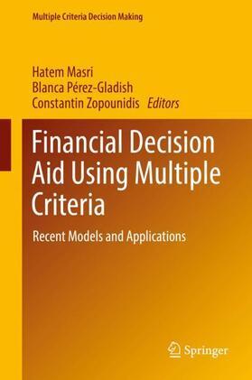 Masri / Pérez-Gladish / Zopounidis   Financial Decision Aid Using Multiple Criteria   Buch
