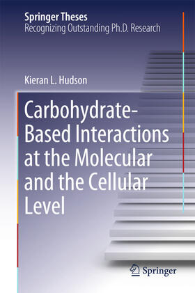 Hudson | Carbohydrate-Based Interactions at the Molecular and the Cellular Level | Buch