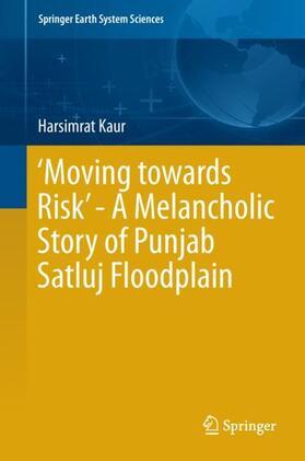 'Moving towards Risk' - A Melancholic Story of Punjab Satluj Floodplain