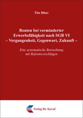 Renten bei verminderter Erwerbsfähigkeit nach SGB VI – Vergangenheit, Gegenwart, Zukunft