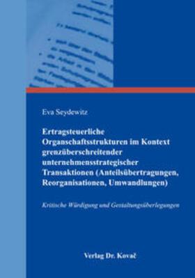 Ertragsteuerliche Organschaftsstrukturen im Kontext grenzüberschreitender unternehmensstrategischer Transaktionen (Anteilsübertragungen, Reorganisationen, Umwandlungen)