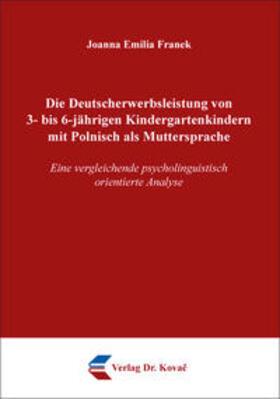 Die Deutscherwerbsleistung von 3- bis 6-jährigen Kindergartenkindern mit Polnisch als Muttersprache