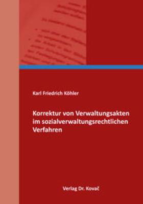 Korrektur von Verwaltungsakten im sozialverwaltungsrechtlichen Verfahren