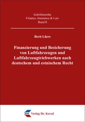 Lüers | Finanzierung und Besicherung von Luftfahrzeugen und Luftfahrzeugtriebwerken nach deutschem und estnischem Recht | Buch