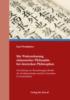 Die Wahrnehmung chinesischer Philosphie bei deutschen Philosophen
