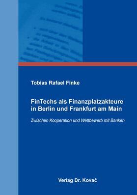 FinTechs als Finanzplatzakteure in Berlin und Frankfurt am Main