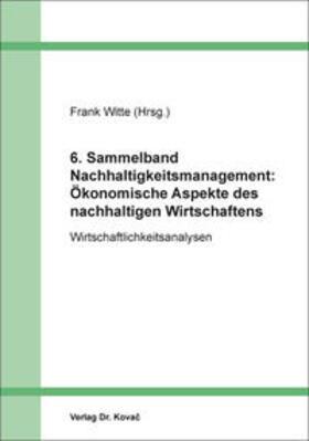 6. Sammelband Nachhaltigkeitsmanagement: Ökonomische Aspekte des nachhaltigen Wirtschaftens