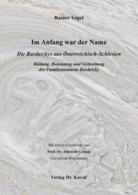 Im Anfang war der Name – Die Bardutzkys aus Österreichisch-Schlesien