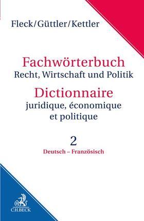 Wörterbuch Recht, Wirtschaft und Politik  Band 2: Deutsch-Französisch