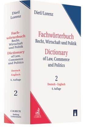 Wörterbuch Recht, Wirtschaft & Politik = Dictionary of Legal, Commercial and Political Terms Band 2: Deutsch-Englisch = Volume 2: German-English