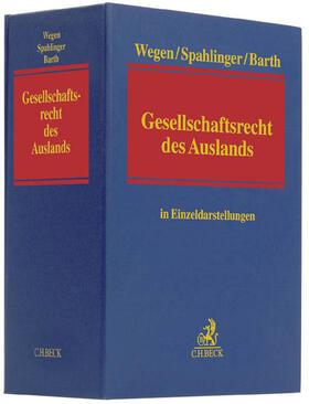 Wegen / Spahlinger / Barth   Gesellschaftsrecht des Auslands - ohne Fortsetzungsbezug   Loseblattwerk