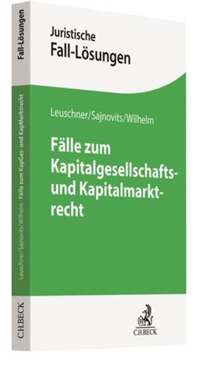 Leuschner/Verse | Fälle zum Kapitalgesellschafts- und Kapitalmarktrecht | Buch