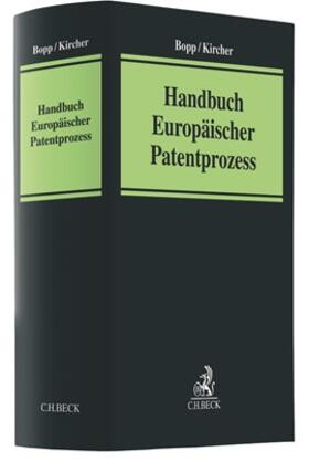 Bopp / Kircher   Handbuch Europäischer Patentprozess   Buch