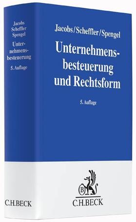 Jacobs/Scheffler/Spengel | Unternehmensbesteuerung und Rechtsform | Buch