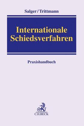 Salger / Trittmann | Internationale Schiedsverfahren | Buch