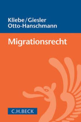 Kliebe / Giesler / Otto-Hanschmann | Migrationsrecht | Buch