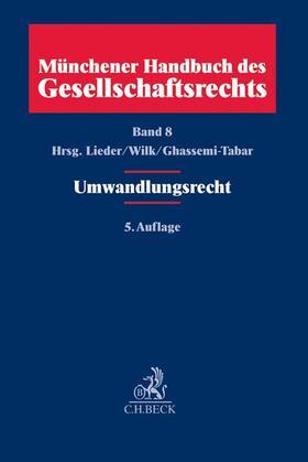 Lieder/Wilk/Ghassemi-Tabar | Münchener Handbuch des Gesellschaftsrechts Band 8: Umwandlungsrecht | Buch