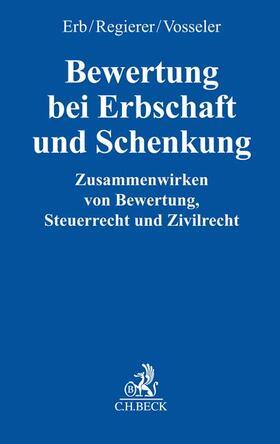 Vosseler/Erb/Regierer | Bewertung bei Erbschaft und Schenkung | Buch