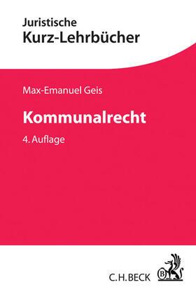 Geis | Kommunalrecht | Buch