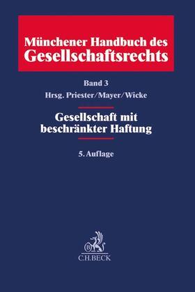 Münchener Handbuch des Gesellschaftsrechts  Bd. 3: Gesellschaft mit beschränkter Haftung