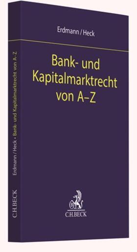 Erdmann   Bank- und Kapitalmarktrecht von A-Z   Buch