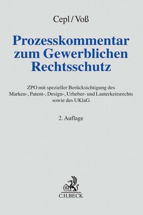 Cepl/Voß | Prozesskommentar zum Gewerblichen Rechtsschutz | Buch