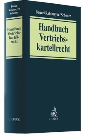 Bauer / Rahlmeyer / Schöner | Vertriebskartellrecht | Buch
