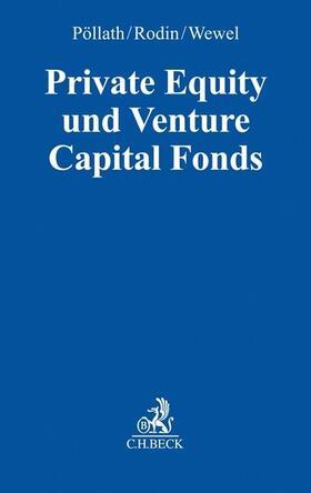 Pöllath / Rodin / Wewel   Private Equity und Venture Capital Fonds   Buch