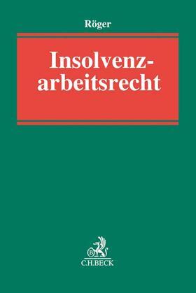 Röger | Insolvenzarbeitsrecht | Buch