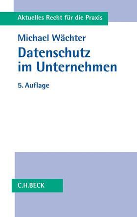 Wächter | Datenschutz im Unternehmen | Buch