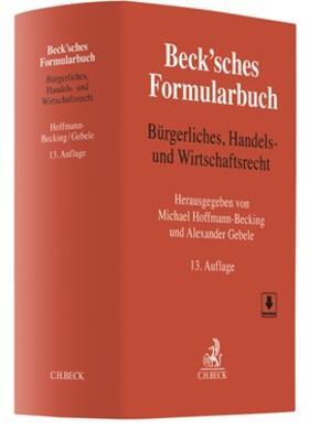 Hoffmann-Becking / Gebele   Beck'sches Formularbuch Bürgerliches, Handels- und Wirtschaftsrecht   Buch
