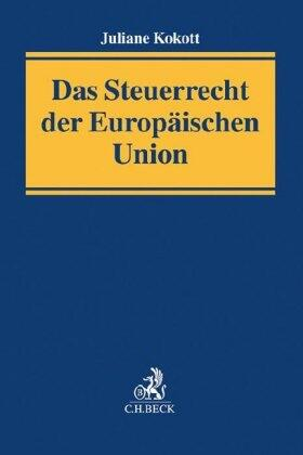Kokott | Das Steuerrecht der Europäischen Union | Buch