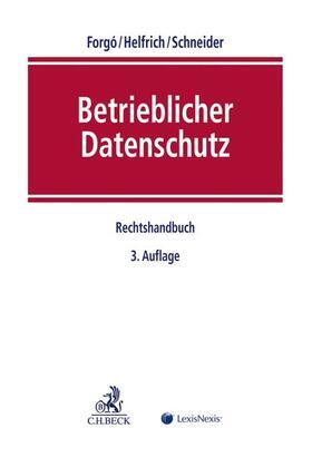 Forgó / Helfrich / Schneider | Betrieblicher Datenschutz | Buch